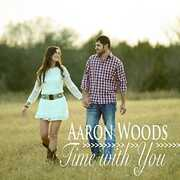 Time With You , Aaron Woods