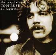 Very Best of Tom Rush: No Regrets , Tom Rush