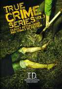 True Crime Series: Volume 3: Deadly Attractions and Crimes of Passion