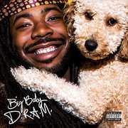 Big Baby D.R.A.M. [Explicit Content] , D.R.A.M.
