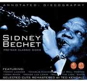 Pre-War Classic Sides [Box Set] [Remastered] , Sidney Bechet