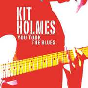 You Took the Blues [Import] , Kit Holmes