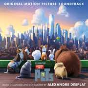 The Secret Life Of Pets (Soundtrack) , Alexandre Desplat