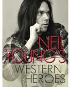 Western Heroes , Neil Young