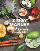 Ziggy Marley and Family Cookbook: Delicious Meals Made With Whole,
