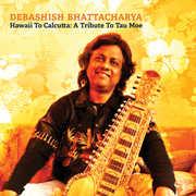 Hawaii To Calcutta: A Tribute To Tau Moe , Debashish Bhattacharya