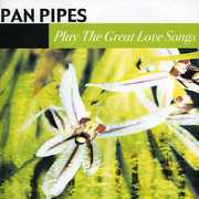 Panpipes Play the Great Love Songs , Panpipes