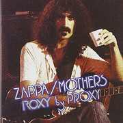 Roxy By Proxy , Frank Zappa