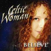 Believe , Celtic Woman