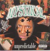 Unpredictable , Mystikal