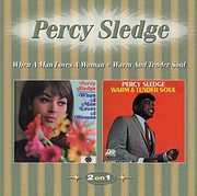When A Man Loves A Woman /  Warm & Tender Soul [Import] , Percy Sledge