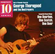 One Bourbon, One Scotch, One Beer: Essential Recordings , George Thorogood