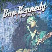 Reckless Heart , Bap Kennedy