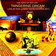 Gate of Saturn - Live at the Lowry Manchester 2011 , Tangerine Dream