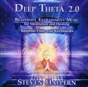 Deep Theta 2.0: Brainwave Entrainment Music for , Steven Halpern