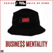Business Mentality [Explicit Content] , Parish Pmd Smith of Epmd