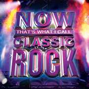 Now: That's What I Call Classic Rock , Various Artists