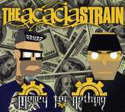 Money for Nothing , The Acacia Strain