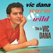 Warm & Wild /  This Is Vic Dana , Vic Dana