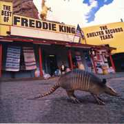 The Best Of The Shelter Years , Freddie King