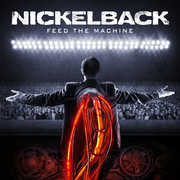 Feed The Machine , Nickelback