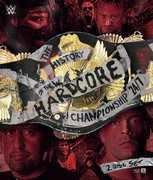 WWE: The History Of The Wwe Hardcore Championship: 24/ 7