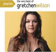 Playlist: The Very Best of Gretchen Wilson , Gretchen Wilson