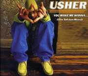 You Make Me Wanna , Usher
