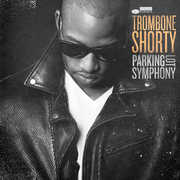 Parking Lot Symphony , Trombone Shorty