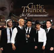 It's Entertainment , Celtic Thunder