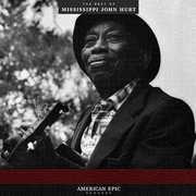American Epic: The Best Of Mississippi John Hurt , Mississippi John Hurt