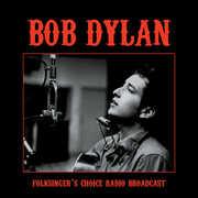 Folksinger's Choice Radio Broadcast , Bob Dylan