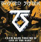 Club Daze 2 , Twisted Sister