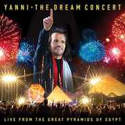 The Dream Concert: Live From The Great Pyramids Of Egypt , Yanni