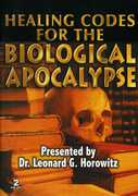 Healing Codes for the Biological Apocalypse , Dr. Leonard Horowitz
