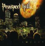 Impact , Prospect Hill