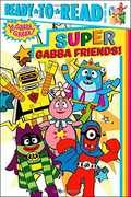 Super Gabba Friends! (Yo Gabba Gabba)