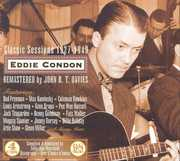 Classic Sessions 1927-1949 , Eddie Condon