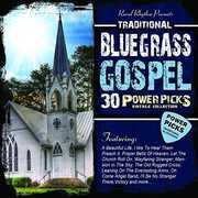 30 Traditional Bluegrass Gospel Power Picks , Various Artists