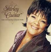 Ultimate Collection , Shirley Caesar