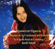Cancons Catalunya Mil-Lenaria - Planys & Llegendes , Montserrat Figueras