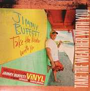 Take the Weather with You , Jimmy Buffett