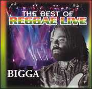 Best of Reggae: Live , Bigga