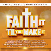 Emtro Music Group Presents Faith It Til You Make , Various Artists