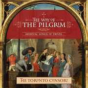 Way of the Pilgrim , Toronto Consort