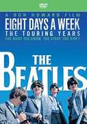 Eight Days A Week - The Touring Years , The Beatles
