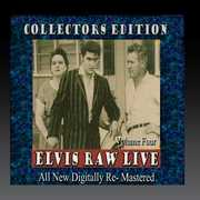 Elvis Raw Live - Volume 4 , Elvis Presley