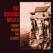 Smoke Behind The Clouds , Bucking Mules