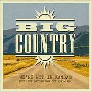 We're Not In Kansas: The Live Bootleg Box Set 1993-1998 [Import] , Big Country