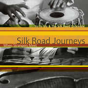 Silk Road Journeys: When Strangers Meet , Silk Road Ensemble
